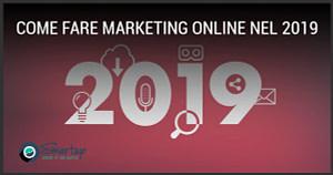 Come fare marketing online nel 2019